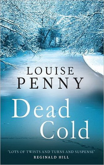 Review Dead Cold By Louise Penny The Infinite Curio