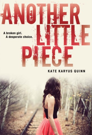 Review : Another Little Piece by Kate Karyus Quinn