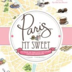 Review : Paris, My Sweet : A year in the City of Light (and Dark Chocolate)