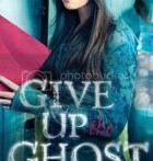 Review : Give up the Ghost